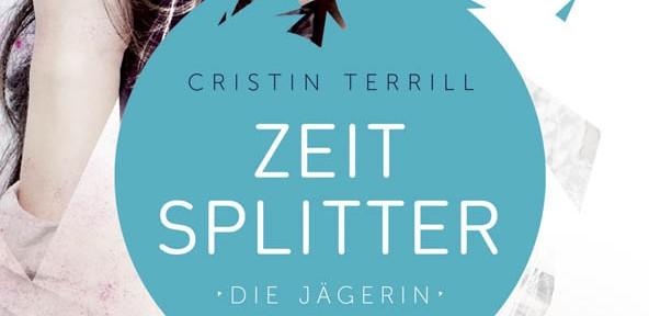 Rezension | Terrill, Cristin: Zeitsplitter – Die Jägerin