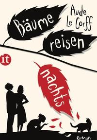 Rezension | Le Corff, Aude: Bäume reisen nachts