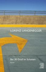 Rezension | Langenegger, Lorenz: Bei 30 Grad im Schatten