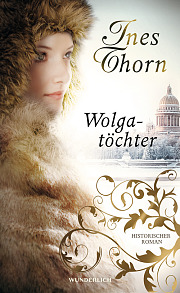 Rezension | Thorn, Ines: Wolgatöchter