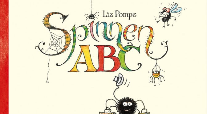Rezension | Pompe, Liz: Spinnen-ABC