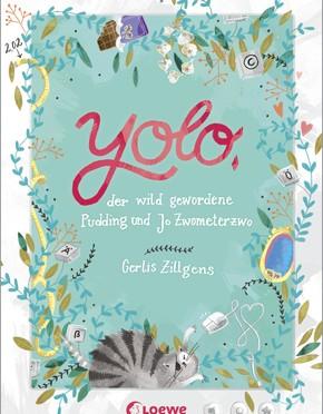 Rezension | Zillgens, Gerlis: Yolo, der wild gewordene Pudding und Jo Zwometerzwo