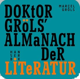 Rezension | Gröls, Marcel: Doktor Gröls' Almanach der Literatur