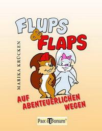 Rezension | Krücken, Marika: Flups & Flaps. Auf abenteuerlichen Wegen