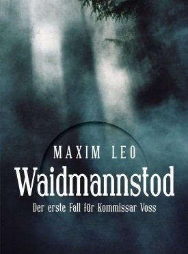 Rezension | Leo, Maxim: Waidmannstod