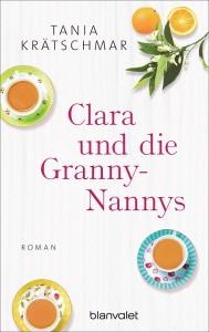 Clara und die Granny-Nannys von Tania Kraetschmar