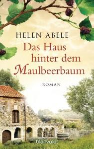 Das Haus hinter dem Maulbeerbaum von Helen Abele