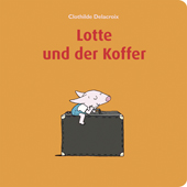 Rezension | Delacroix, Clothilde: Lotte und der Koffer