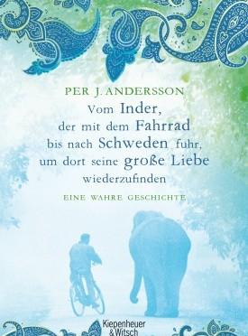 Rezension   Andersson, Per J.: Vom Inder, der auf dem Fahrrad bis nach Schweden fuhr um dort seine große Liebe wiederzufinden