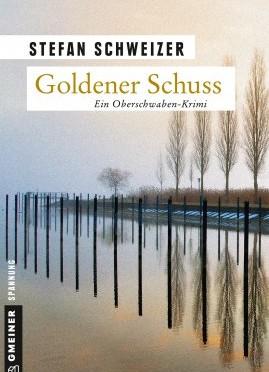 Rezension | Schweizer, Stefan: Goldener Schuss