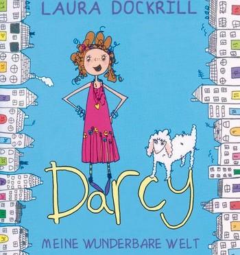 Rezension   Dockrill, Laura: Darcy – Meine wunderbare Welt