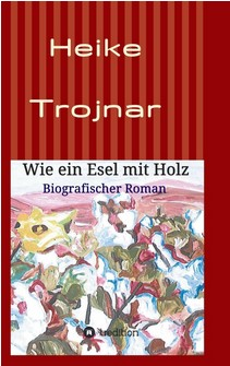 Rezension | Trojnar, Heike: Wie ein Esel mit Holz