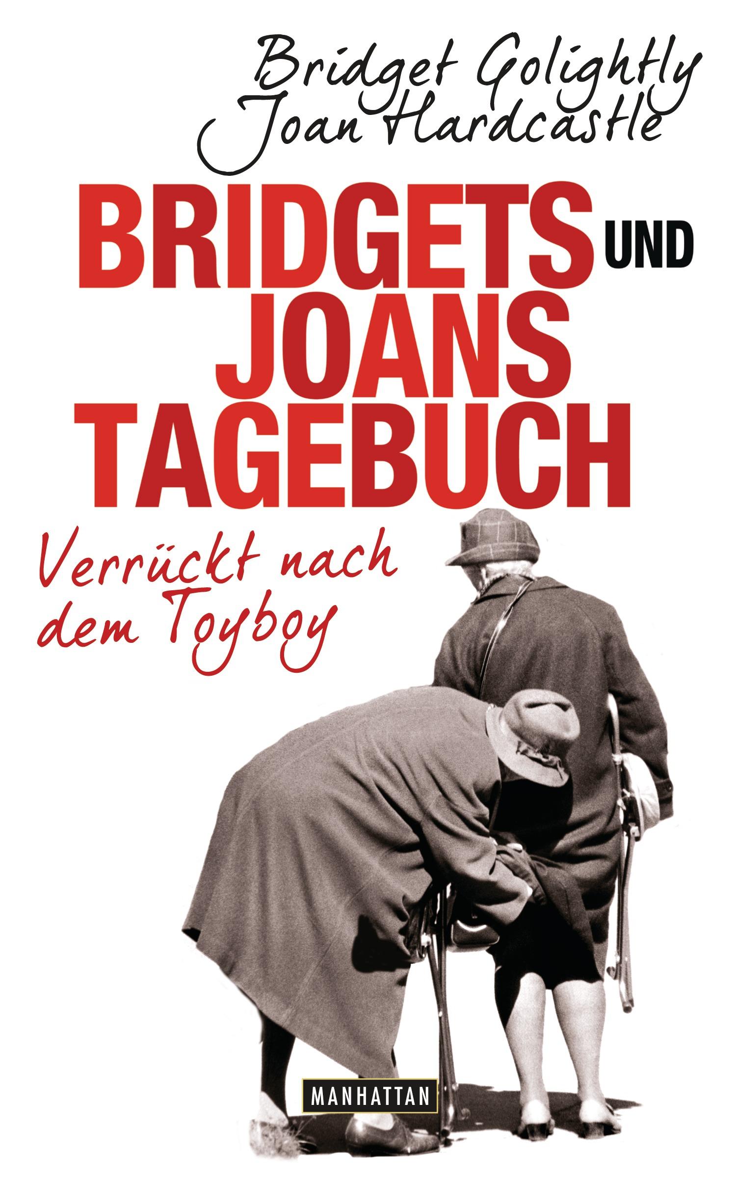 Bridgets und Joans Tagebuch Verrueckt nach dem Toyboy von Bridget Golightly