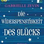 Die Widerspenstigkeit des Gluecks von Gabrielle Zevin