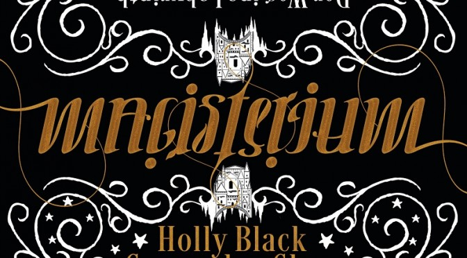 Rezension | Black, Holly und Clare, Cassandra: Magisterium (Teil 1)