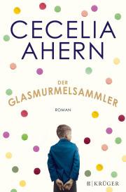 Rezension | Ahern, Cecelia: Der Glasmurmelsammler