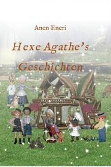 Rezension | Anen, Eneri: Hexe Agathes Geschichten