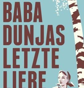Rezension | Bronsky, Alina: Baba Dunjas letzte Liebe
