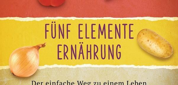 Rezension Sachbuch   Fahrnow, Dr. med. Ilse-Maria und Jürgen: Fünf Elemente Ernährung
