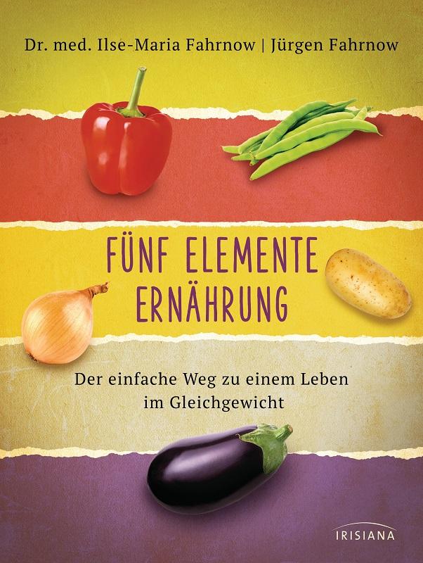 Fuenf Elemente Ernaehrung von Ilse-Maria Fahrnow