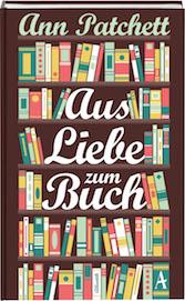 Rezension | Patchett, Ann: Aus Liebe zum Buch