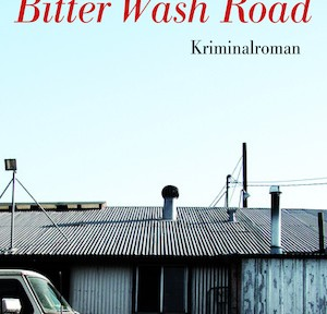 Rezension | Disher, Garry: Bitter Wash Road
