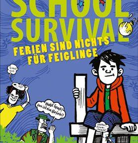 Rezension | Patterson, James und Tebbetts, Chris: School Survival. Ferien sind nichts für Feiglinge