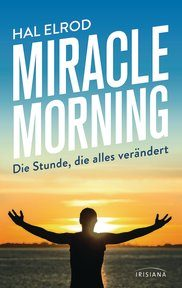 Rezension | Elrod, Hal: Miracle Morning