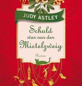 Rezension | Astley, Judy: Schuld war nur der Mistelzweig