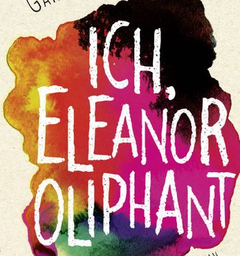 Rezension | Honeyman, Gail: Ich, Eleanor Oliphant