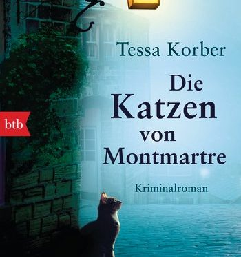 Rezension | Korber, Tessa: Die Katzen von Montmartre