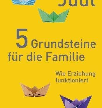 Rezension Sachbuch | Juul, Jesper: 5 Grundsteine für die Familie