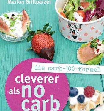 Rezension Sachbuch | Grillparzer, Marion: Cleverer als No Carb: Die Carb-100-Formel
