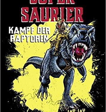 Rezension Kinderbuch | Burridge, Jay Jay: Supersaurier. Kampf der Raptoren