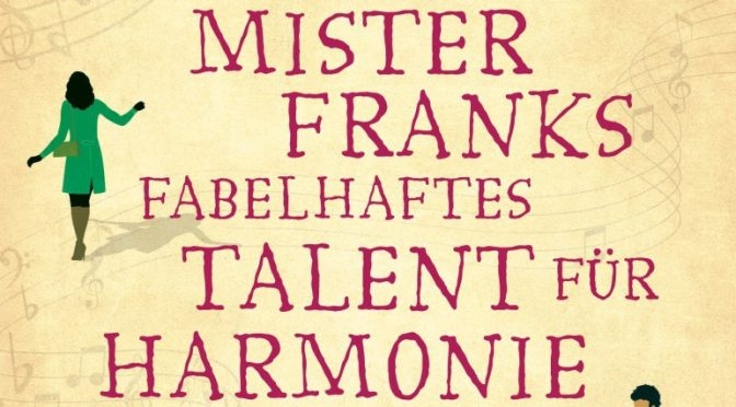 Rezension   Joyce, Rachel: Mister Franks fabelhaftes Talent für Harmonie
