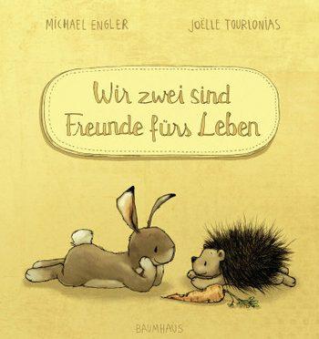 Rezension Kinderbuch | Engler, Michael und Tourlonias, Joëlle: Wir zwei sind Freunde fürs Leben