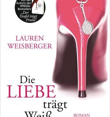 Rezension | Weisberger, Lauren: Die Liebe trägt Weiß