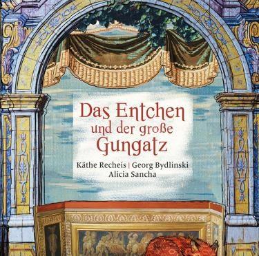 Rezension Kinderbuch | Bydlinski, Georg und Recheis, Käthe: Das Entchen und der große Gungatz