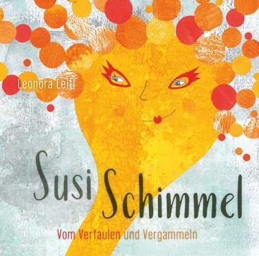 Rezension Kinderbuch | Leitl, Leonora: Susi Schimmel