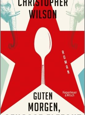 Rezension | Wilson, Christopher: Guten Morgen, Genosse Elefant