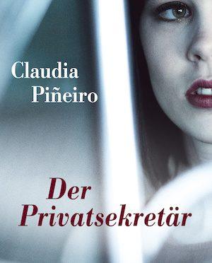 Rezension | Piñeiro, Claudia: Der Privatsekretär