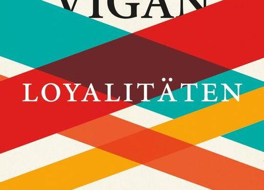 Rezension | Vigan, Delphine de: Loyalitäten