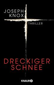 """Tag 3: """"Dreckiger Schnee"""" von Joseph Knox"""