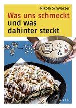 Rezension Sachbuch | Schwarzer, Nikola: Was uns schmeckt und was dahinter steckt
