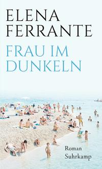 Rezension | Ferrante, Elena: Frau im Dunkeln
