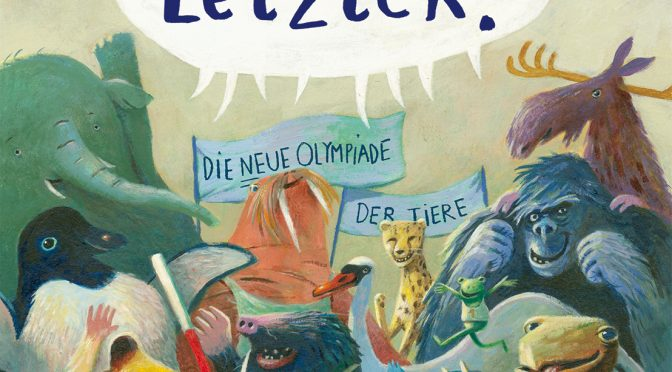 Rezension Kinderbuch | Rassmus, Jens: Juhu, LetzteR! – Die neue Olympiade der Tiere